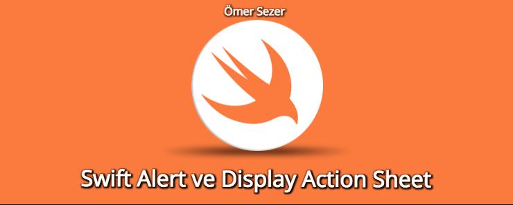 Swift Show Error and Using Display Action Sheet | Ömer Sezer